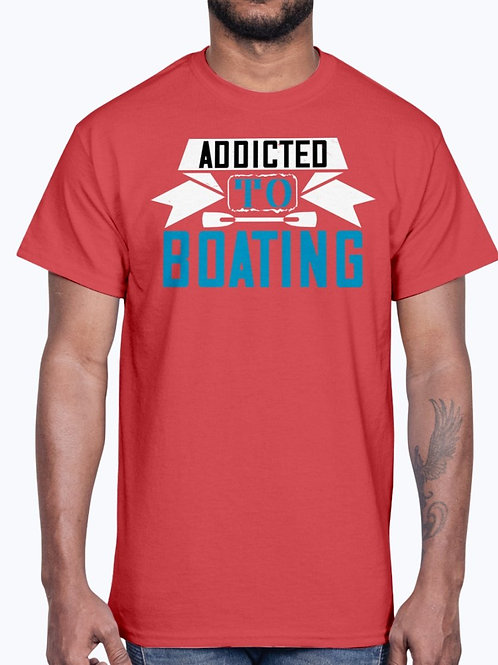 Addicted to Boating-  Boating - Cotton Tee