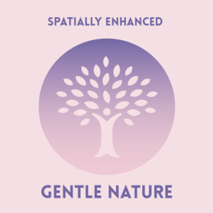 Gentle Nature-Spacially Enhanced