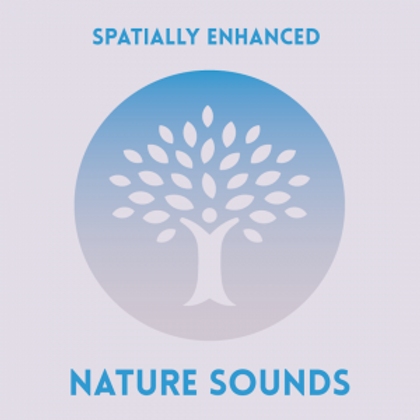 Nature Sounds-Spatially Enhanced