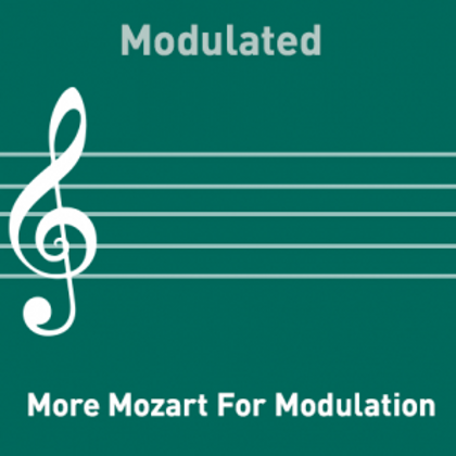 More Mozart for  Modulation Modified