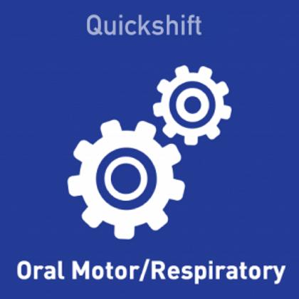 Quickshift Oral Motor