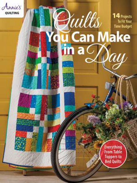 Quilts You Can Make In a Day  by Annies Quilting