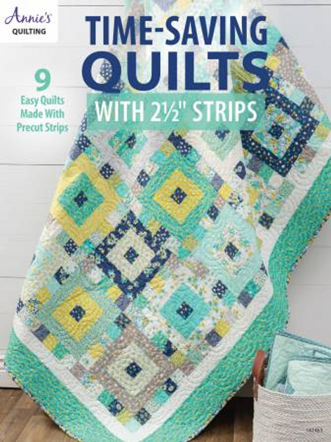 """Time Saving Quilts with 2 1/2"""" Strips  by Annies Quilting"""
