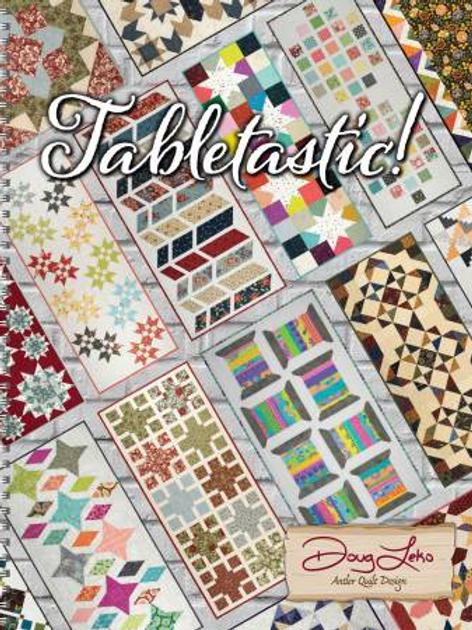 Tabletastic! by Doug Leko for Antler Quilt Design