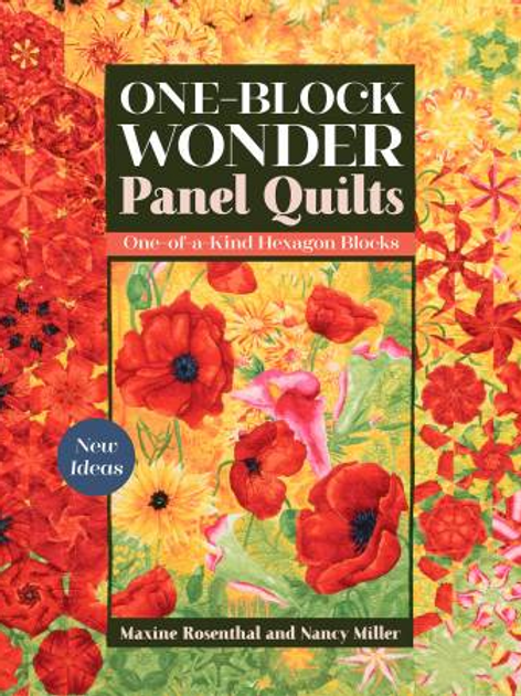One-Block Wonder Panel Quilts by Maxine Rosenthal and Nancy Miller