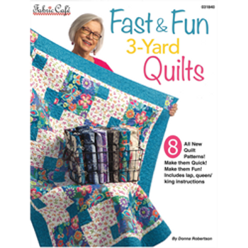 Fast & Fun 3-Yard Quilts by Fabric Cafe