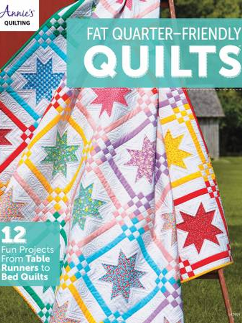 Fat Quarter-Friendly Quilts by Annies Quilting