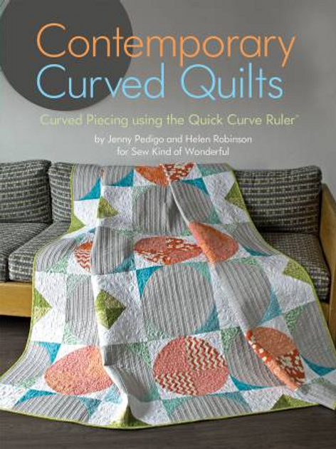 Contemporary Curved Quilts Book by Sew Kind of Wonderful