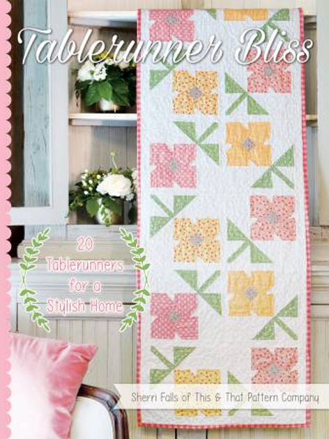 Table Runner Bliss by Sherri Fall of This and That Pattern Company