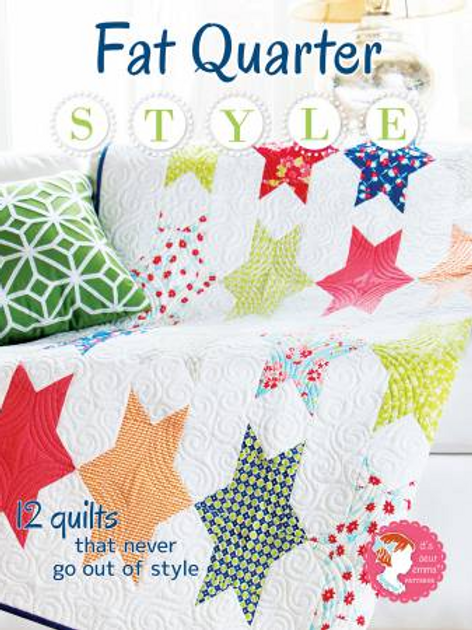 Fat Quarter Style  by its sew emma patterns