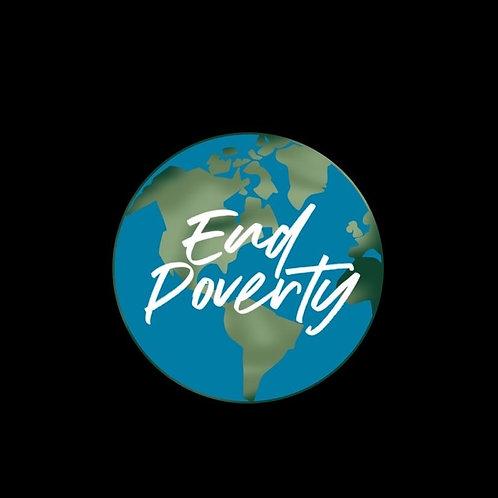 """""""End Poverty""""(White)"""