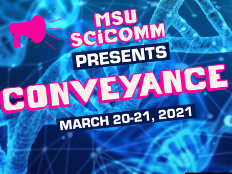 Announcing the 1st MSU SciComm Conference: Conveyance