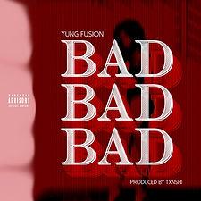 YF-Bad-Bad-Bad.jpg