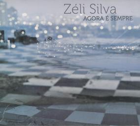 """""""Agora é Sempre"""" (2016) - Zéli Silva"""