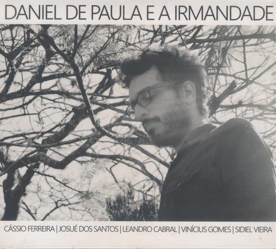 """Daniel de Paula e a Irmandade""- Daniel de Paula (2015)"