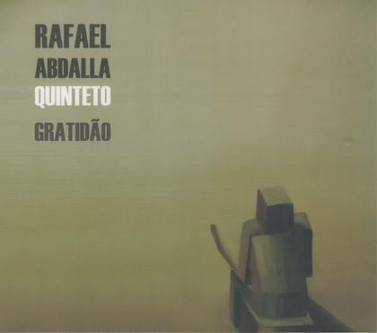 """""""Gratidão""""- Rafael Abdalla Quinteto (2015)"""