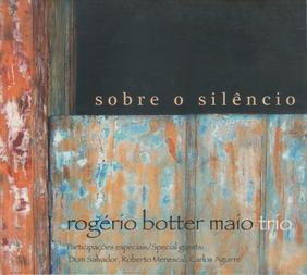 """""""Sobre o Silêncio"""" - Rogerio Botter Maio Trio (2012)"""