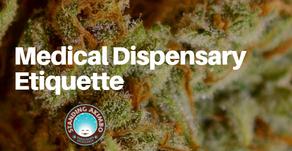 Medical Dispensary Etiquette