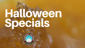 10+ Spooky Good Deals on Shatter, Sauce, Edibles & More!
