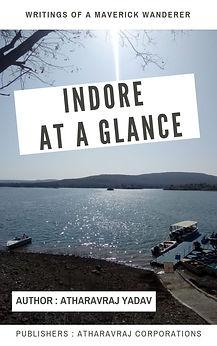 Indore at a Glance | AtharavRaj Yadav