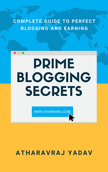 Prime Blogging Secrets by AtharavRaj Yadav