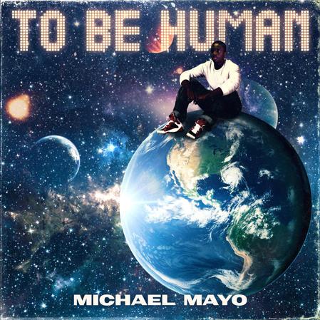 Michael Mayo -To Be Human