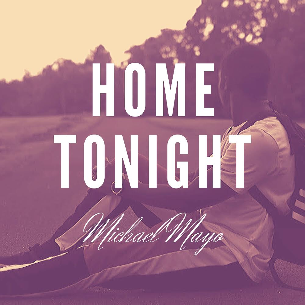 Michael Mayo - Home Tonight