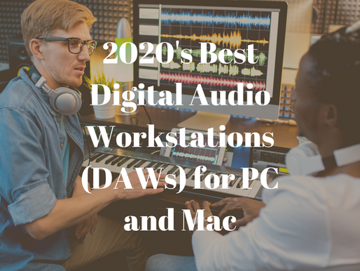 2020's Best Digital Audio Workstations (DAWs) for PC and Mac