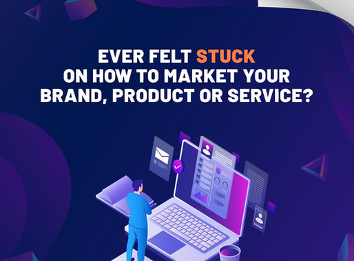 Ever felt stuck on how to market your brand, product or service?