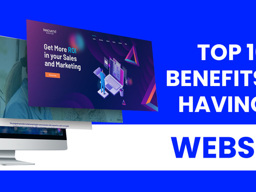 Here are the Top 10 Benefits of Having a Website