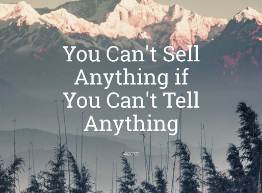 You can't Sell Anything if you can't Tell Anything