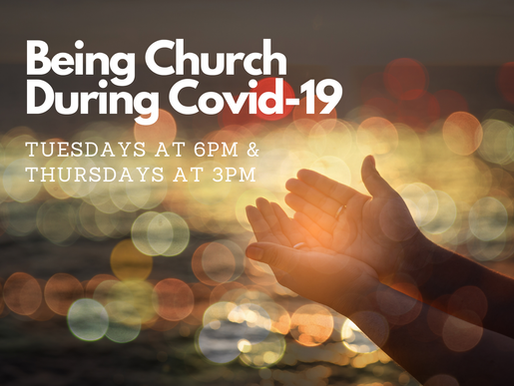 Being Church During Covid-19
