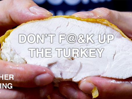 My Guide To Not F**king Up The Holiday Turkey