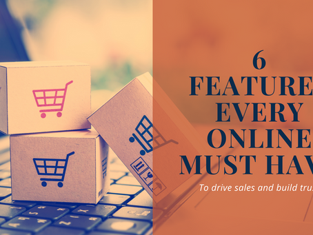 6 features every online store must have to build trust and drive sales