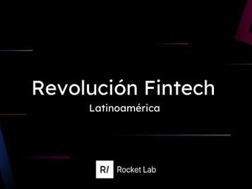 Revolución Fintech en Latinoamérica