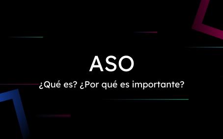 ASO: ¿Qué es? ¿Por qué es importante? 📲
