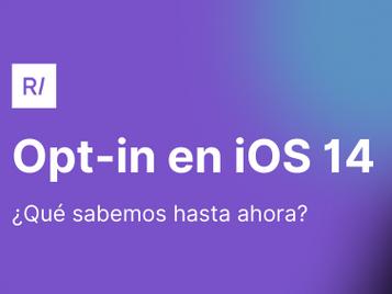 Tasas de opt-in de los usuarios en iOS 14: ¿Qué sabemos hasta ahora?