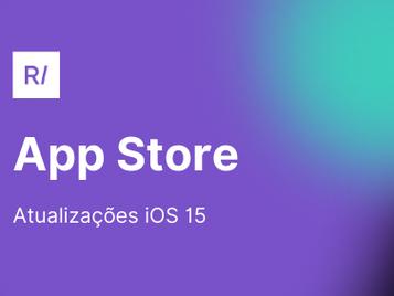 As grandes novidades da App Store que todos os app marketers devem estar sabendo! 📲 🚀