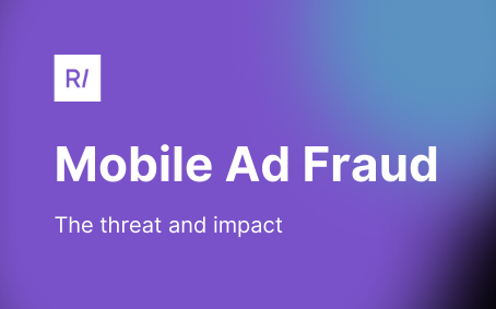 The threat and impact of ad fraud in the Mobile Industry 👾📱