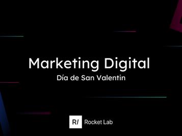 Marketing Digital en San Valentín💘Cómo enamorar a los usuarios 💌