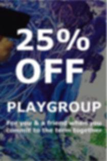 25% OFF Playgroup.JPG