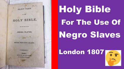 WHY HOLY BIBLE FOR THE USE OF NEGRO SLAVES IN 1807 IN LONDON?