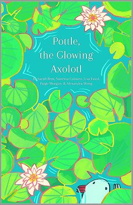 Pottle, the Glowing Axolotl