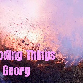 Exploding Things With Georg