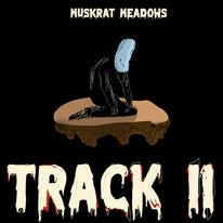 Track II - Muskrat Meadows