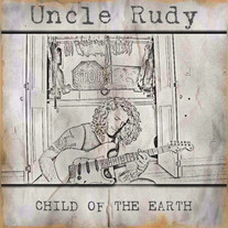 Uncle Rudy - Child Of The Earth EP