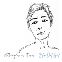 Blue Dirt Girl - Nothing Is As. ItWas EP