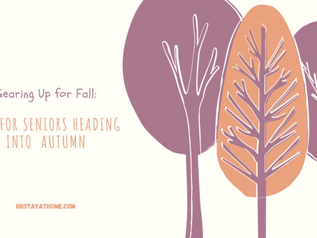 Gearing up for Fall: tips for seniors heading into autumn