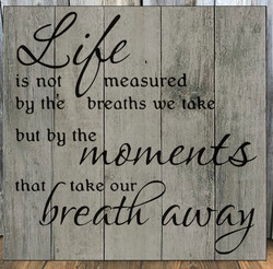 moments take our breathe