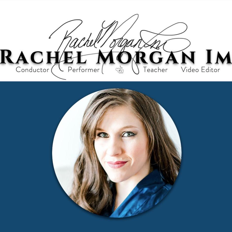 Rachel Morgan Im - conductor, performer, teacher, video editor